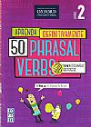 Capa do livro Aprenda Definitivamente 50 Phrasal Verbs 2, Oxford University Press