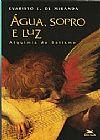 Capa do livro Água, sopro e luz - Alquimia do Batismo, Evaristo E. de Miranda