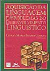 Capa do livro Aquisição da Linguagem e Problemas do Desenvolvimento Lingüístico, Letícia Maria Sicuro Corrêa