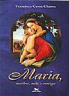 Capa do livro Maria, mulher, mãe e amiga, Francisco Cerro Chaves