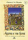 Capa do livro Agora e na hora - Ritos de passagem à eternidade, Evaristo E. de Miranda