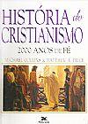 Capa do livro Historia do Cristianismo 2000 Anos de Fé, Michael Collins, Matthew A. Price