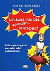 Capa do livro Em suas marcas, apontar... crescer! Tudo o que um garoto quer saber sobre a adolescência, Lynda Madaras