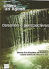 Capa do livro Sobre as águas... Desafios e perspectivas, Denise Pini R. da Fonseca, Josafá Carlos de Siqueira