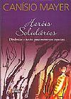 Capa do livro Heróis Solidários - Dinâmicas e Textos para Momentos Especiais, Canísio Mayer