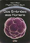 Capa do livro Dos embriões aos homens, Henri Atlan, Mylène Botbol-Baum