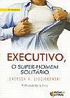 Capa do livro Executivo, o Super-homem Solitário, Emerson A. Ciociorowski