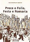 Capa do livro Prece e folia, festa e romaria, Carlos Rodrigues Brandão