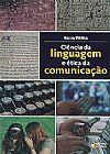 Capa do livro Ciência Da Linguagem E Ética Da Comunicação, Rocco Pititto