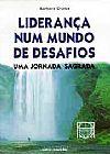 Capa do livro Liderança Num Mundo de Desafios, Barbara Shipka