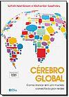 Capa do livro Cérebro Global - Como Inovar Em Um Mundo Conectado Por Redes, Satish Nambisan, Mohanbir Sawhney