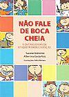 Capa do livro Não fale de boca cheia, Suzana Doblinski, Albertina Costa Ruiz