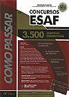 Capa do livro Como Passar Em Concursos da Esaf - 3.500 Questões Comentadas - 2ª Ed. 2014, Wander Garcia