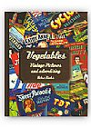Capa do livro Vegetables - Vintage Pictures and Advertising, Retro Books Team