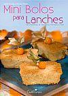 Capa do livro Mini Bolos Para Lanches - Receitas Tradicionais, Light e com Ingredientes Funcionais, André Boccato, Equipe CookLovers