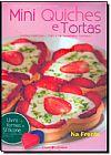 Capa do livro Kit - Mini Quiches e Tortas - Receitas com Alternativas de Ingredientes Funcionais e Light (+ Formas de silicone), André Boccato, Equipe CookLovers