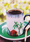 Capa do livro Bom Dia Trancoso! - 40 Receitas Para Acompanhar O Café Da Manhã, Sandra Marquez