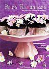 Capa do livro Bolos Românticos - Biscoitos e Bolos Para Celebrar o Amor - Col. Cooklovers Especial, Peggy Porschen