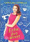 Capa do livro Entre dois amores, Carolina Estrella