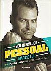 Capa do livro Seu Treinador Pessoal - Leve o Personal Trainer dos famosos para sua casa, Marcio Lui
