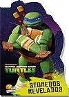 Capa do livro Teenage Mutant Ninja Turtles - Segredos Revelados - Série Recortados, Todolivro