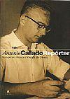 Capa do livro Antonio Callado, Repórter, Antonio Callado