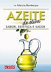 Capa do livro Azeite de Oliva - Sabor, Estética e Saúde, Marcio Bontempo
