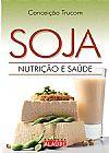 Capa do livro Soja - Nutrição e Saúde, Conceição Trucom