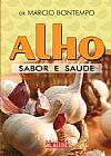 Capa do livro Alho - Sabor e Saúde, Marcio Bontempo