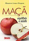 Capa do livro Maça - Equilíbrio e Saúde, Maureen Lemos Gregson