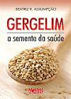 Capa do livro Gergelim - A Semente da Saúde, Beatriz Assumpção