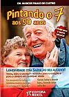 Capa do livro Pintando o 7 aos 90 Anos, Marcos Paulo de Castro