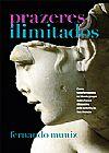 Capa do livro Prazeres Ilimitados, Fernando Muniz