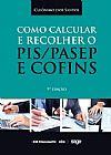 Capa do livro Como Calcular E Recolher O PIS/PASEP E COFINS, Cleônimo dos Santos