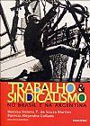 Capa do livro Trabalho e Sindicalismo - No Brasil e na Argentina, Heloisa Helena Teixeira de Souza Martins, Patricia Alejandra Collado