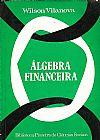 Capa do livro Álgebra Financeira, Wilson Vilanova