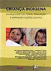 Capa do livro Criança Indígena - Diversidade Cultural, Educação e Representaçõess Sociais, Varios autores
