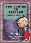 Capa do livro Vou Te Contar Um Segredo, Zé Zuca