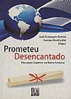 Capa do livro Prometeu Desencantado - Educação Superior na Ibero-america, Jose Eustaquio Romao