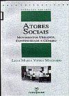 Capa do livro Atores Sociais - Movimentos Urbanos, Continuidade e Gênero, Leda Maria Vieira Machado