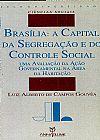 Capa do livro Brasilia a Capital da Segregação e do Controle Social, Luiz Alberto de Campos Gouveia
