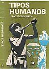 Capa do livro Tipos Humanos, Raymond Firth