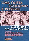 Capa do livro Uma Outra Economia É Possível, Gabriela Cavalcanti Cunha, Regina Yoneko Dakuzaku