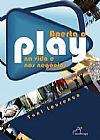 Capa do livro Aperta o Play na Vida e nos Negócios, Toni Lourenço