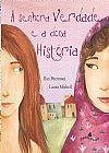 Capa do livro A Senhora Verdade e a Dona História, Ilan Brenman, Laura Michell