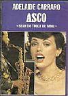 Capa do livro Asco - Sexo em Troca de Fama, Adelaide Carraro