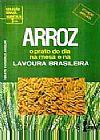 Capa do livro Arroz O prato do Dia na Mesa e na Lavoura Brasileira, Renato Vanderlei Anselmi