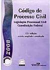 Capa do livro Código de Processo Civil - Legislação Processual Civil e Constituição Federal - 13ª Ed. (2008), RT