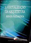 Capa do livro A Virtualização da Arquitetura, Renata Piazzalunga