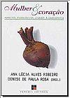 Capa do livro Mulher & Coração - Aspectos Psicológicos Ligados À Cardiopatia, Ana Lúcia Alves Ribeiro, Denise de Paula Rosa